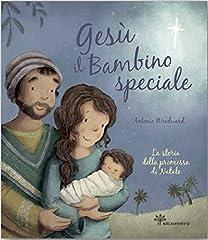 Idea Regalo - Gesù il bambino speciale. La storia della promessa di Natale. Ediz. illustrata