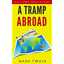 A Tramp Abroad: Color Illustrated, Formatted for E-Readers (Unabridged Version) (English Edition)