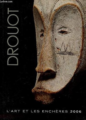 L'ART ET LES ENCHERES DROUOT - ANNEE 2006.