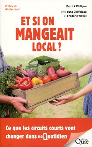 Et si on mangeait local ? : ce que les circuits courts vont changer dans mon quotidien