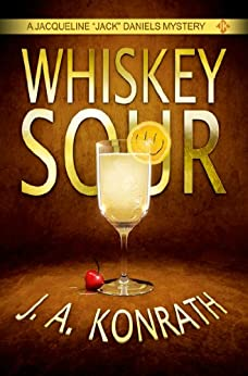"Whiskey Sour - A Thriller (Jacqueline ""Jack"" Daniels Mysteries Book 1) (English Edition) par [Konrath, J.A., Kilborn, Jack]"