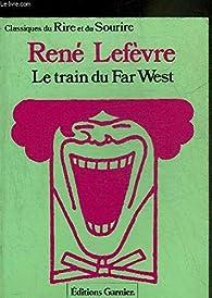 Le train du far-west par René Lefèvre