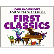 John Thompson's Easiest Piano Course: First Classics: Noten, Sammelband für Klavier: For Piano