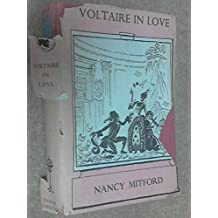 Voltaire in Love by Nancy Mitford (1957-12-01)