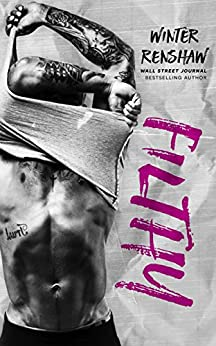 Filthy (Rixton Falls Book 3) by [Renshaw, Winter]