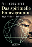 Das spirituelle Enneagramm: Neun Pfade der Befreiung