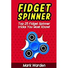 Fidget Spinner: Top 25 Fidget Spinner tricks You Must Know! (English Edition)