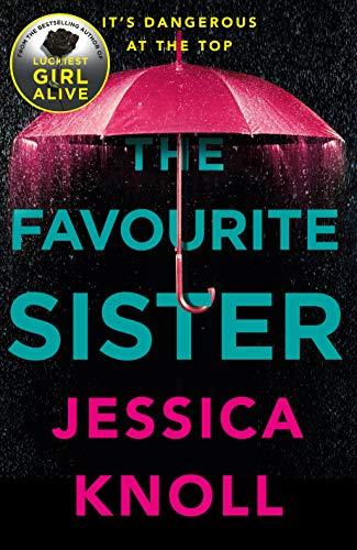 The Favourite Sister por Jessica Knoll