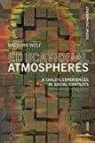 Educational Atmospheres: A Child's Experiences in Social Contexts (Atmospheric Spaces)
