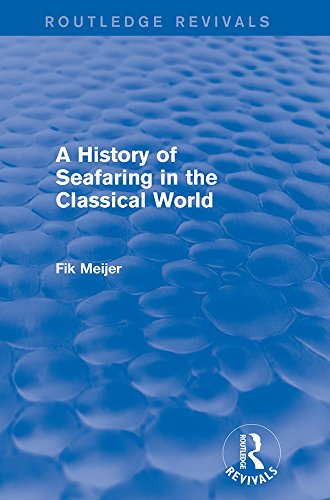 A History of Seafaring in the Classical World (Routledge Revivals) por Fik Meijer