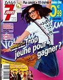 TELE 7 JOURS [No 2556] du 23/05/2009 - NOUVELLE STAR / CAMELIA JORDANA TROP JEUNE POUR GAGNER -LAURENT BIGNOLAS -PEKIN EXPRESS -UN VILLAGE FRANCAIS / LA NOUVELLE SERIE DE FRANCE 3