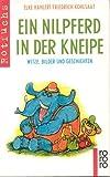 Ein Nilpferd in der Kneipe. Witze, Bilder und Geschichten. -