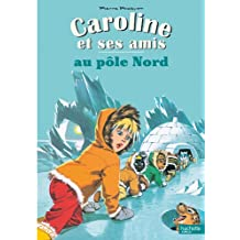 Caroline ET Ses Amis: Caroline ET Ses Amis Au Pole Nord