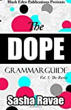 The Dope Grammar Guide: Vol. 1 - The Basics