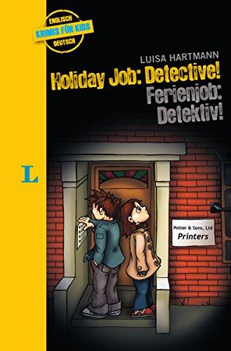 Holiday Job: Detective! - Ferienjob: Detektiv! (Englische Krimis für Kids)
