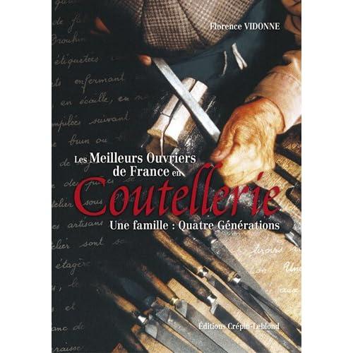 Les meilleurs ouvriers de France en coutellerie. Une famille : quatre générations