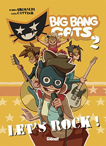 Big Bang Cats - Tome 02 : Let's rock !