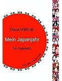 Mein Japanjahr: Ein Tagebuch