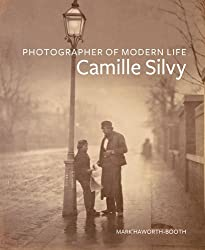 Photographer of Modern Life: Camille Silvy by Mark Haworth-Booth (2010-09-07)