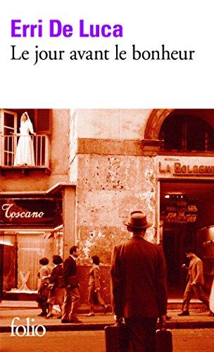 Le jour avant le bonheur par Erri De Luca