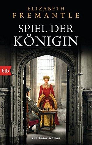 Spiel der Königin: Ein Tudor-Roman (Die Welt der Tudors, Band 1)
