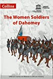 Women Soldiers of Dahomey (The) (UNESCO Series on Women in African History)