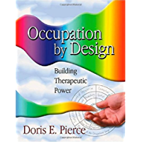 Occupation By Design: Building Therapeutic Power (English Edition)
