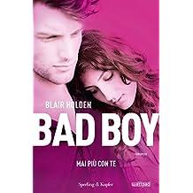 Bad boy. Mai più con te (Italian Edition)