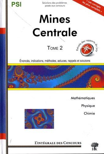 Concours Centrale-Supélec et Mines-Ponts Filière PSI : Tome 2 (2008-2010) par Céline Chevalier