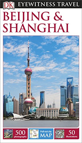 DK Eyewitness Travel Guide Beijing and Shanghai (Eyewitness Travel Guides)
