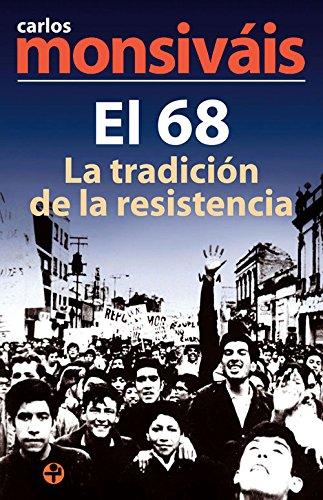 El 68. La tradición de la resistencia eBook: Carlos Monsiváis ...