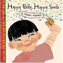 [(Happy Belly, Happy Smile )] [Author: Rachel Isadora] [Jun-2010]