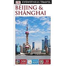 DK Eyewitness Travel Guide Beijing and Shanghai (Eyewitness Travel Guides)