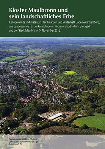 Kloster Maulbronn und sein landschaftliches Erbe: Kolloquium des Ministeriums für Finanzen und Wirtschaft Baden-Württemberg, des Landesamtes für ... im Regierungspräsidium Stuttgart)