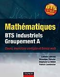 Mathématiques BTS industriels-groupement A - Cours, exercices corrigés et bonus web