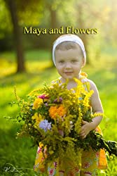 Maya and Flowers (English Edition)