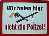 Schild 14x19cm - Wir holen hier nicht diePolizei Einbruch Einbrecher Warnung Alu Coupon dipond