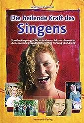 Die heilende Kraft des Singens: Von den Ursprüngen bis zu modernen Erkenntnissen über die soziale und gesundheitsfördernde Wirkung von Gesang
