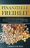Finanzielle Freiheit, finanzieller Minimalismus, Geld sparen: 45 Bewährte Methoden um Geld zu sparen