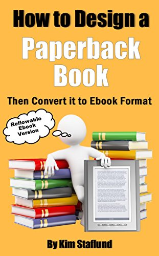 How to Design a Paperback Book Then Convert it to Ebook Format: Reflowable Ebook Version