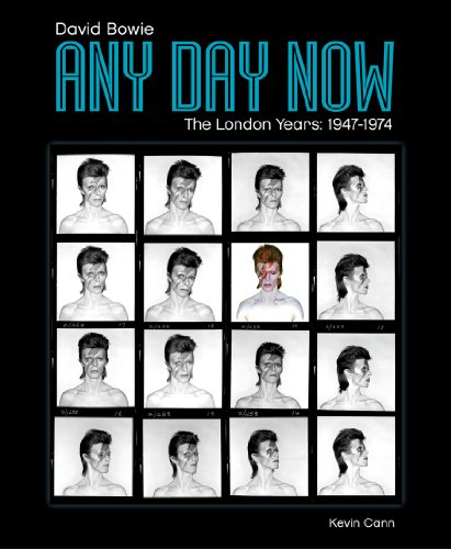 Any Day Now: David Bowie: The London Years (1947-1974)