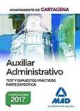 Auxiliar Administrativo del Ayuntamiento de Cartagena. Test y supuestos prácticos Parte Específica