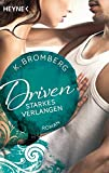 Driven. Starkes Verlangen: Band 7 - Roman (Driven-Serie, Band 7)