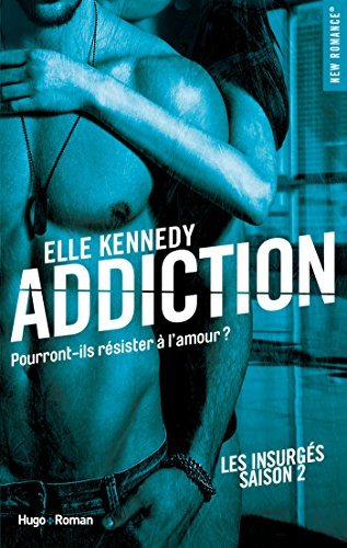 Addiction Les insurgés - tome 2 par [Kennedy, Elle]