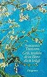 Geh, wohin dein Herz dich trägt - Susanna Tamaro