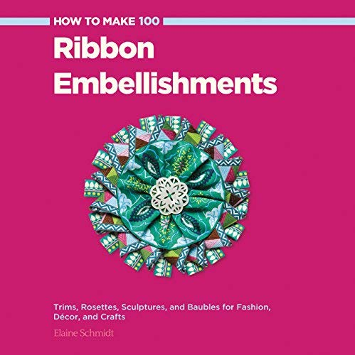 Rosette Trim (How to Make 100 Ribbon Embellishments: Trims, Rosettes, Sculptures, and Baubles for Fashion, Decor, and Crafts by Elaine Schmidt(2014-04-15))