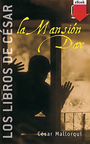 La Mansión Dax (Los libros de...) eBook: César Mallorquí del ...