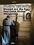 Blessed are the Eyes that Catch Divine Whispering ...: Silence and Religion in Film (Film und Theologie)