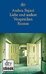 Liebe und andere Versprechen: Roman