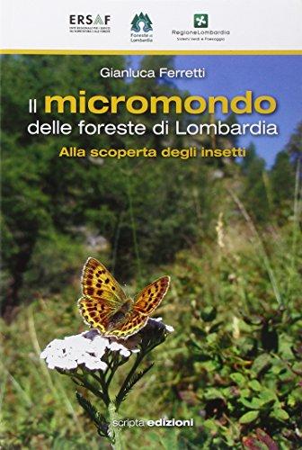 Il micromondo delle foreste di Lombardia. Alla scoperta degli insetti